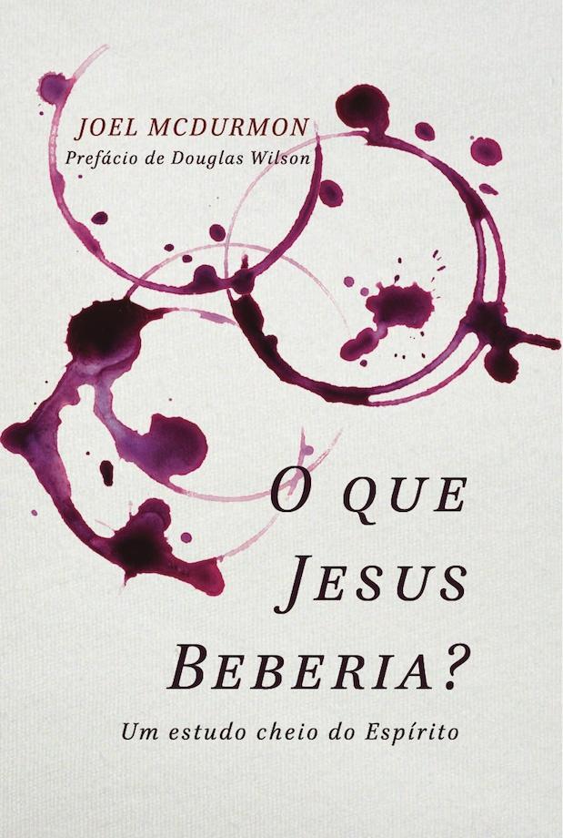 O que Jesus beberia?